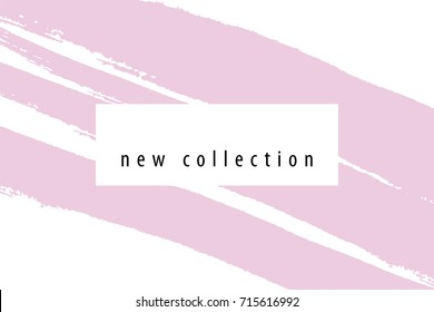 New Collection fashion header. Elegant frame with artistic brush texture in pastel pink. Great for advertising, social media, web, blog, flyer, poster, placard, brochure, invitation, cover