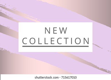 New Collection fashion header. Elegant frame with artistic brush texture in lilac color. Great for advertising, social media, web, blog, flyer, poster, placard, brochure, invitation, cover