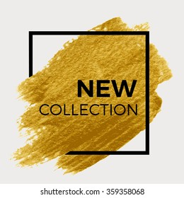 New collection. Gold paint in black square.  Brush strokes for the background of poster.