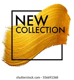 New collection. Gold paint in black square. Perfect design for headline, logo and sale banner.