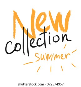 """New collection of Summer"" handwritten text for labels, advertising and logo"