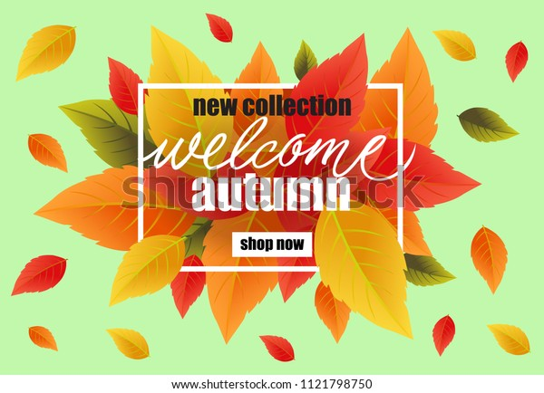 New collection welcome autumn lettering with colorful leaves. Creative inscription with tree leaves on green background. Illustration with lettering can be used for banner, posters and leaflets