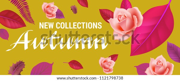 New collections autumn lettering with roses and leaves. Creative inscription on khaki background. Illustration with lettering can be used for banner, posters and leaflets