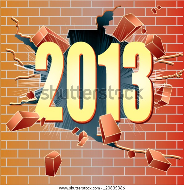 New Year 2013 breaking through red brick wall