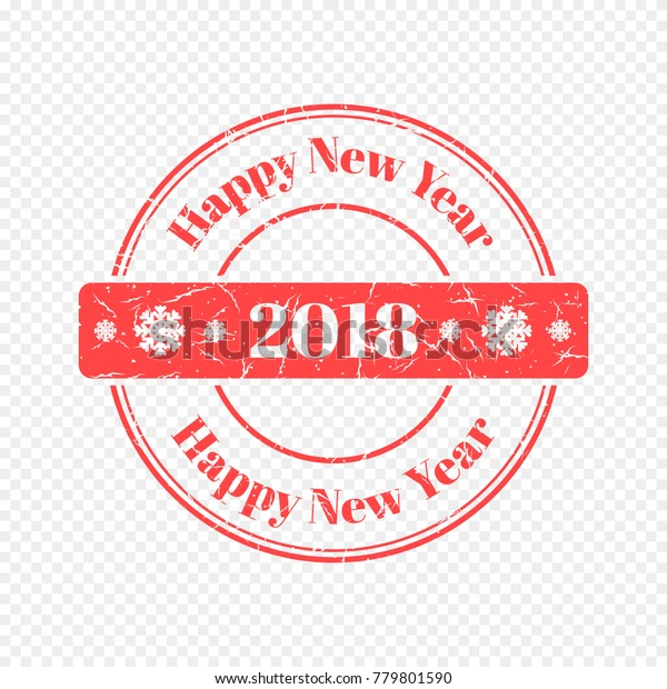 New Year 2018 Stamp Isolated on Light Background. New Year celebration. Vector Illustration of Grunge Rubber Stamp.