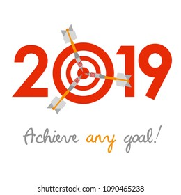 New Year 2019 business concept. Target with three darts instead of zero - symbol of success, achievements. Slogan 'Achieve any goal!' at the bottom.