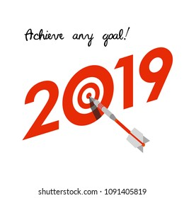 New Year 2019 business concept. Target with dart instead of zero - symbol of success, achievements. Slogan 'Achieve any goal!' at the top. Isometric 3d celebration logo on white background.