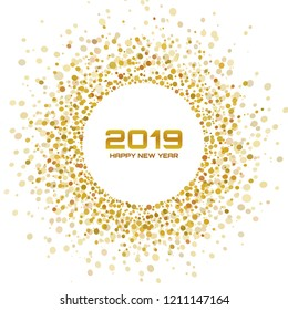 New Year 2019 Card Background. Christmas Gold Circle Frame. Confetti golden circle dots texture isolated on white backdrop. Vector illustration.