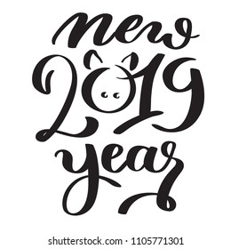 New year 2019 hand-written text, words, typography, calligraphy, hand-lettering. Concept image of pig snout in zero symbol. Vector hand-writing in one color, for cutout template, sticker, label, card.