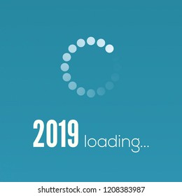 New Year 2019 is loading. Sign with circular loading panel, progress bar. Greetings with design of text in vintage style. Vector illustration, eps10.