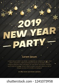 New Year 2019 party poster or invitation template with golden Christmas balls and confetti. Vector background with space for text.