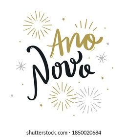 New Year. Ano Novo. Brazilian Portuguese hand Lettering New Year with Fireworks draw. Vetorial Hand Lettering.