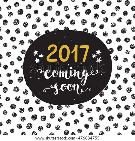 new year card 2017 year coming soon modern unique hand lettering in golden