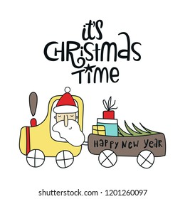 New Year and Christmas illustration with handdrawn lettering and Santa on the car with Christmas tree. Kids vector illustration