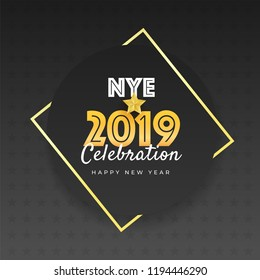 New Year Eve (NYE) 2019 celebration poster or template design.