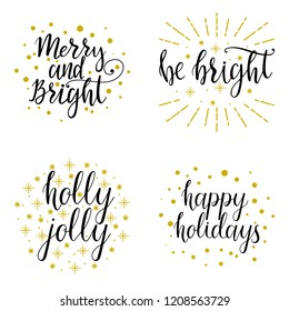 New Year hand drawn lettering be bright, holly jolly, happy holidays, merry and bright. Winter holidays vector inscription. New Year greetings. Could be used for cards, banners, gifts.