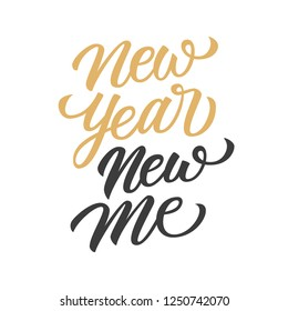 New Year New Me handwritten inscription motivational and inspirational quote. Creative typography for your design. Vector illustration.