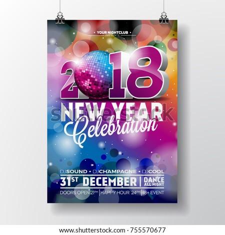 new year party celebration poster template illustration with 3d 2018 text and disco ball on shiny