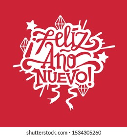 New Year Quote Lettering. Feliz Ano Nuevo means happy New Year . Suitable decoration and cutting file