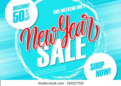 New Year Sale special offer banner with hand lettering and brush stroke background. Discount up to 50% off. This weekend only. Vector illustration.