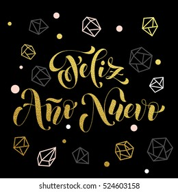 New Year in Spanish golden text Feliz Ano Nuevo. Vector greeting for Happy New Year in Spain of winter golden and silver crystal ornaments. Vector poster or card with gold foil glitter lettering.