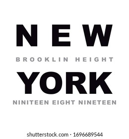 New York Brooklin height Niniteen eight nineteen text poster or T-shirt Fashion Design
