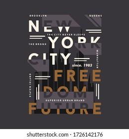 new york city, freedom future, graphic typography vector illustration design t shirt for ready print