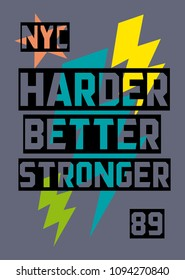 new york harder better stronger,t-shirt print poster vector illustration