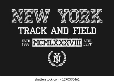 New York slogan typography for t-shirt. NY track and field tee shirt, grunge apparel print. Varsity vintage graphics. Vector illustration.