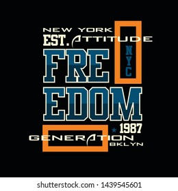new york,urban attitude,freedom,images,quotes,term sloogan,lettering tee element vintage graphic t shirt print vector illustration design