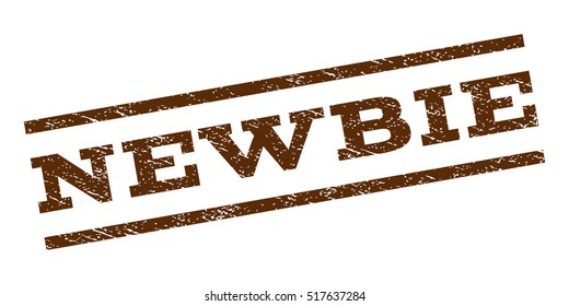 Newbie watermark stamp. Text caption between parallel lines with grunge design style. Rubber seal stamp with unclean texture. Vector brown color ink imprint on a white background.