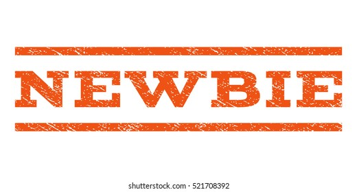 Newbie watermark stamp. Text caption between horizontal parallel lines with grunge design style. Rubber seal stamp with scratched texture. Vector orange color ink imprint on a white background.