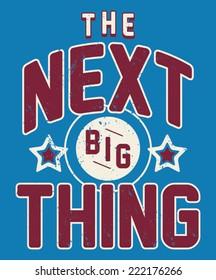 The Next Big Thing Kids Sporty Tshirt Graphic