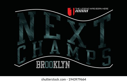 Next champs quote typography design in vector illustration.Clothing tee shirt and other uses