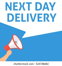 NEXT DAY DELIVERY Announcement. Hand Holding Megaphone With Speech Bubble. Flat Illustration
