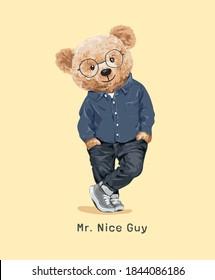 nice guy slogan with bear doll standing legs crossing illustration