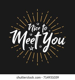 Nice to Meet You - Fireworks - Lettering, Handwritten, Vector for greeting