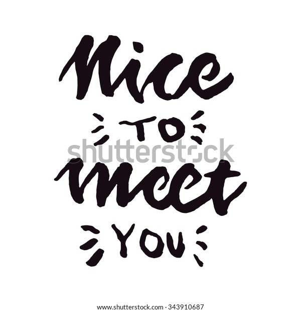Nice Meet You Hand Lettering Stock Vector Royalty Free 343910687