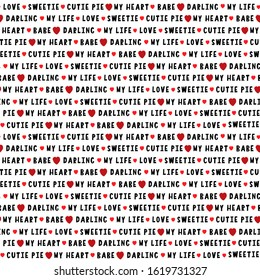 Nicknames for lovers text arranged in rows with tiny heart shapes for Valentine's Day gift wrapping or packaging print. My life, cutie pie, babe, sweetie words typography on a white background.