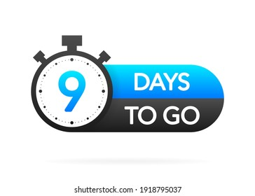 Nine days to go timer banner in flat style on white background. Countdown day go. Vector label illsutration.