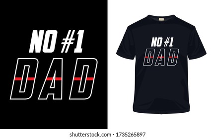 """No #1 dad"" typography vector t-shirt template."