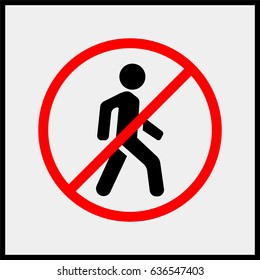 No access for pedestrians prohibition sign.