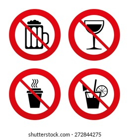 No, Ban or Stop signs. Drinks icons. Take away coffee cup and glass of beer symbols. Wine glass and cocktail signs. Prohibition forbidden red symbols. Vector