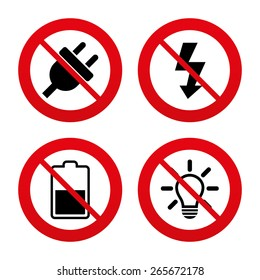 No, Ban or Stop signs. Electric plug icon. Light lamp and battery half symbols. Low electricity and idea signs. Prohibition forbidden red symbols. Vector