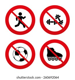 No, Ban or Stop signs. Football ball, Roller skates, Running icons. Fitness sport symbols. Gym workout equipment. Prohibition forbidden red symbols. Vector