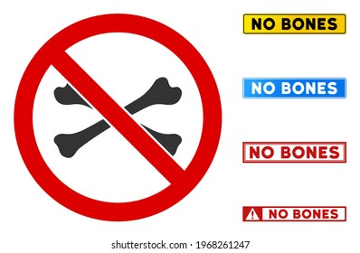 No Bones sign with messages in rectangle frames. Illustration style is a flat iconic symbol inside red crossed circle on a white background. Simple No Bones vector sign, designed for rules,