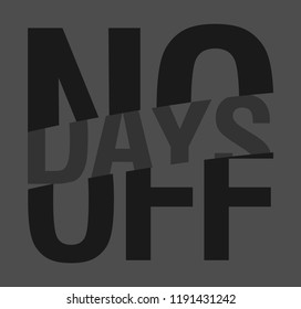 NO DAY OFF,graphic illustration vector print and print t-shirts, active wear