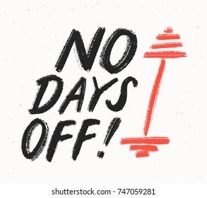 No days off. Motivational poster.