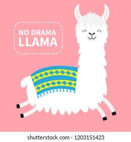 No drama llama. Alpaca running. Cute cartoon funny kawaii character. Childish baby collection. Fluffy hair fur. T-shirt, greeting card, poster template print. Flat design. Pink background. Vector