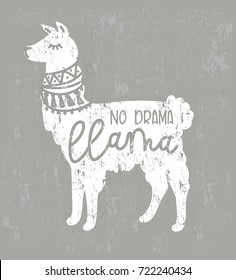 No drama llama cute card with  llama and grunge effect. Llama motivational and inspirational quote. Cute  llama drawing with lettering, hand drawn vector illustration for cards, t-shirts, cases.